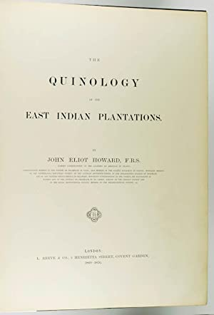 THE QUINOLOGY OF THE EAST INDIAN PLANTATIONS, 3 Parts, complete.: Howard, John Eliot