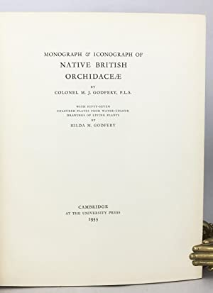 Monograph and Iconograph of Native British Orchidaceae.: Godfery, M. J.