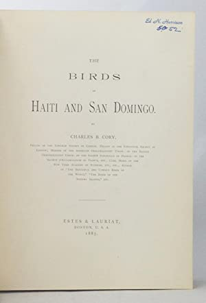 The Birds of Haiti and San Domingo.: Cory, Charles B.