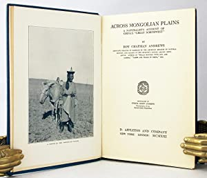 "Across Mongolians Plains: A Naturalist's Account of China's ""Great Northwest"".:..."
