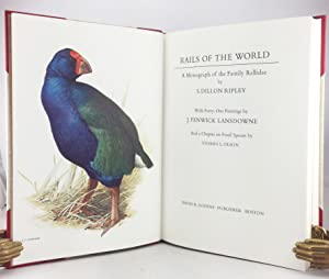 Rails of the World. A Monograph of the Family Rallidae (the signed limited edition).: Ripley, S. ...
