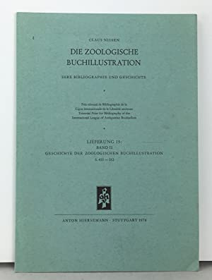 Die Zoologische Buchillustration. Ihre Geschichte und Bibliographie, Band II, Lieferung 9-15 (in ...