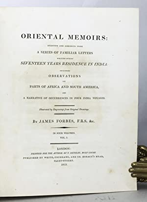 Oriental Memoirs: Selected and abridged from a series of familiar letters written during seventeen ...