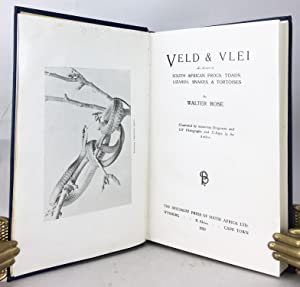 Veld and Vlei. An Account of South African Frogs, Toads, Lizards, Snakes, and Tortoises.: Rose, W.