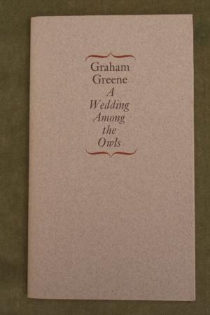 A Wedding Among the Owls: Graham Greene