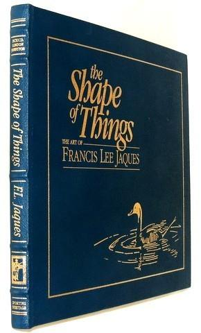 The Shape of Things. The Art of Francis Lee Jaques **Leather Bound Limited Edition **: Johnston, ...