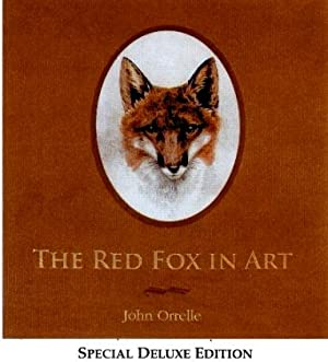 The Red Fox in Art *Deluxe Signed: Orrelle, John; Foreword