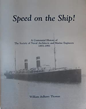 Speed on the Ship!:A Centennial History of The Society of Naval Architects and Marine Engineers ...