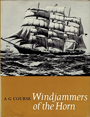 Windjammers of the Horn: The Story of the Last British Fleet of Square-rigged Sailin Ships