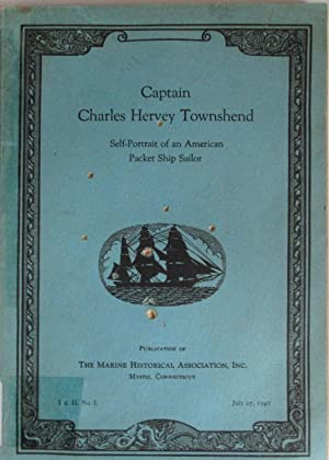 Captain Charles Harvey Townshed; Self-Portrait of an American Packet Ship Sailor