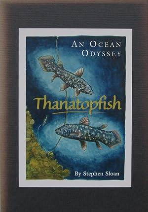 Thanatopfish: An Ocean Odyssey: Sloan, Stephen