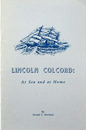 Lincoln Colcord: At Sea and at Home