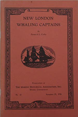 New London Whaling Catains [Marine Historical Assoc #12]