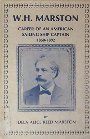 W.H. Marston: Career of an American Sailing Ship Captain, 1860-1892