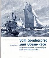Vom Gondelcorso zum Ocean-Race Als Kaiser Wilhelm: Kramer, K
