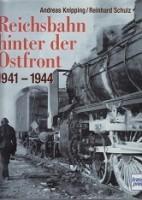Reichsbahn hinter der Ostfront 1941-1944: Knipping, A. und
