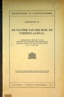 De Tactiek Van Den Bom- en Torpedo-Aanval Samengesteld in opdracht van den directeur van de hoogere...