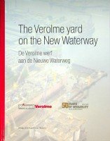 The Verolme Yard on the New Waterway De Verolme werf aan de Nieuw Waterweg. Tweetalig in Nederland ...