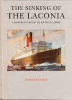 The Sinking of the Laconia A Tragedy in the Battle of the Atlantic: Grossmith, Frederick