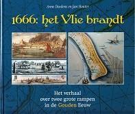 1666, het Vlie brandt Het verhaal over twee grote rampen in de gouden eeuw: Doedens, A. en Jan ...