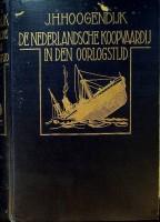 De Nederlandsche Koopvaardij In den Oorlogstijd (1914-1918): Hoogendijk,J.