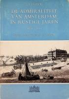 De admiraliteit van Amsterdam in rustige jaren 1713-1751 Regenten en financien, schepen en ...