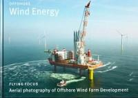 Offshore Wind Energy Aeria photography of Offshore Wind Farm Development: Flying Focus