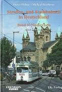 Strassen und Stadtbahnen in Deutschland Band 9, Niederrhein ohne Duisburg: Holtge, D. and M. ...