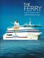 The Ferry, a drive trough history The definitive referencework, from the world's first ...