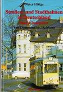 Strassen und Stadtbahnen in Deutschland Band 4, Ruhrgebiet Von Dortmund bis Duisburg: Holtge, ...