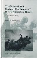 The Natural and Sociatal Challenges of the Northern Sea Route A Reference Work: Ostreng, Willy (...