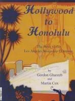 Hollywood to Honolulu The story of the Los Angelas Steamship Company: Ghareeb, G. and M. Cox