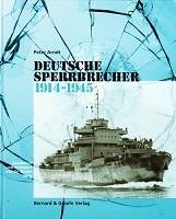 Deutsche Sperrbrecher 1914-1945 Konstruktionen-Ausrustung-Bewaffnung-Aufgaben-Einsatz: Arndt, Peter
