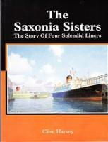 The Saxonia Sisters The Story of Four Splendid Liners: Harvey, C