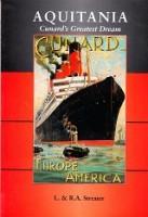 Aquitania Cunard's Greatest Dream: Streater, L. and R.A.