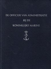 De officier van Administratie bij de Koninklijke Marine 1824-1913: Klaassen, M.J.C.