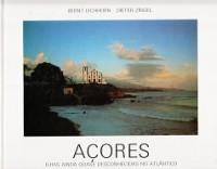Acores Ilhas Ainda Quase Desconhecidas No Atlantico: Eichhorn, B. and D. Zingel