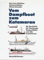 Vom Dampfboot zum Katamaran Die geschichte der Flensburger Fordeschiffahrt und aller Tochterfirmen:...