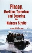 Piracy, Maritime Terrorism and Securing the Malacca Straits: Ong-Webb, G.G.