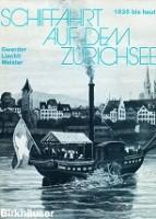 Schiffahrt auf dem Zurichsee 1835 bis heute: Gwereder, J. a.o.