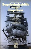 Segelschulschiffe rund Kap Horn Die abenteuerlichen Lebenswege: Burmester, H