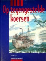 Op tegengestelde koersen De kustvaart in oorlogstijd: Brongers, Dick