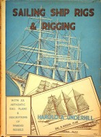 Sailing Ship Rigs and Rigging: Underhill, Harold A.
