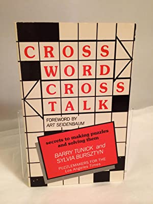 Crossword Crosstalk: Secrets of Making Puzzles and Solving Them: Tunick, Barry and Sylvia Bursztyn