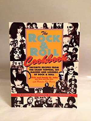 The Rock and Roll Cookbook: Favorite Recipes from the Chart Toppers, Hit Makers and Legends of Rock...