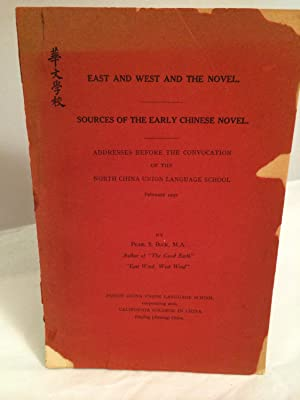East and West and the Novel. Sources of the Early Chinese Novel: Buck, Pearl S.