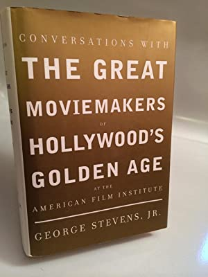 Conversations with the Great Moviemakers of Hollywood's Golden Age: Stevens, George, Jr.