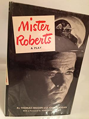 Mister Roberts: A Play: Heggen, Thomas and