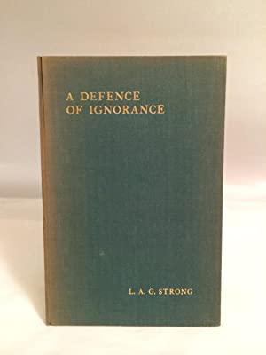 A Defence Of Ignorance: Strong, L.A.G.
