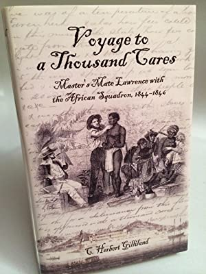 Voyage to a Thousand Cares: Master's Mate Lawrence with the African Squadron, 1844-1846: ...
